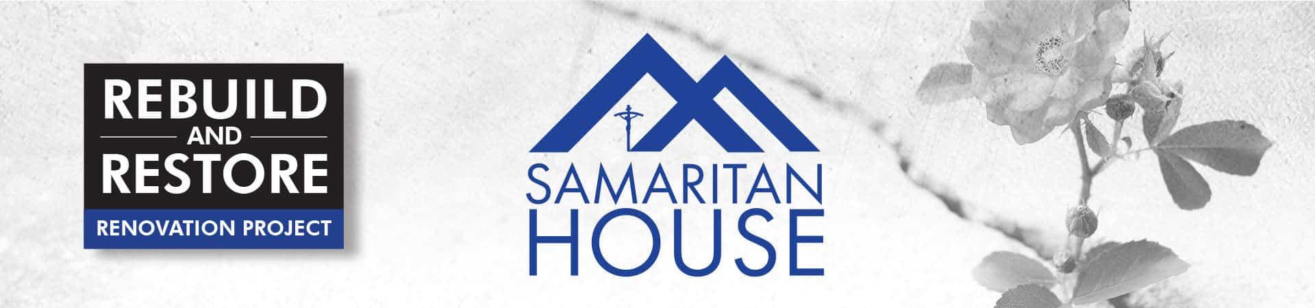 Help Rebuild and Renovate Samaritan House